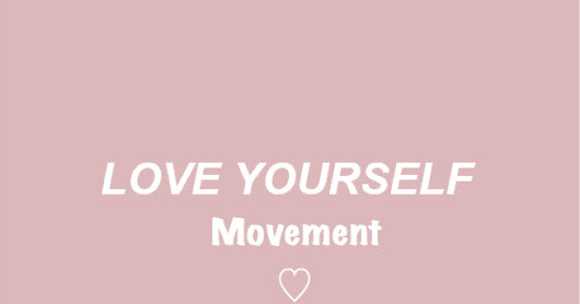 #LoveYourself Movement