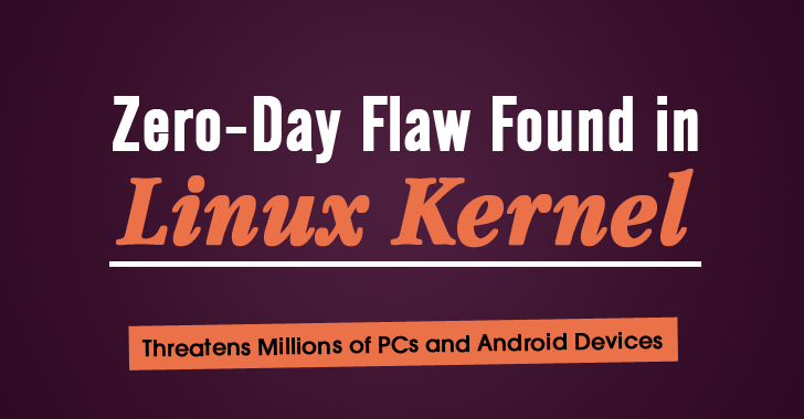 Zero-Day Flaw Found in 'Linux Kernel' leaves Millions Vulnerable