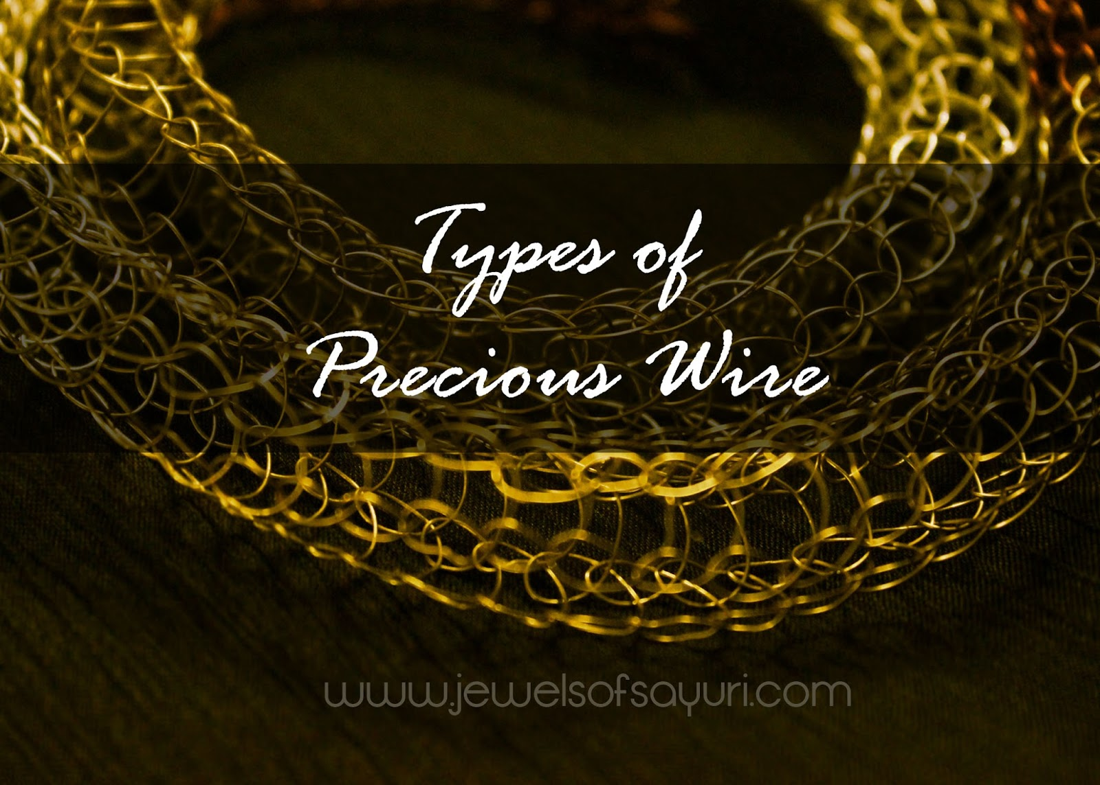 Types of precious metal wire | Jewels of sayuri