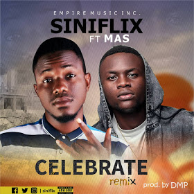 [Music] Siniflix Ft MAS - Celebrate Remix.