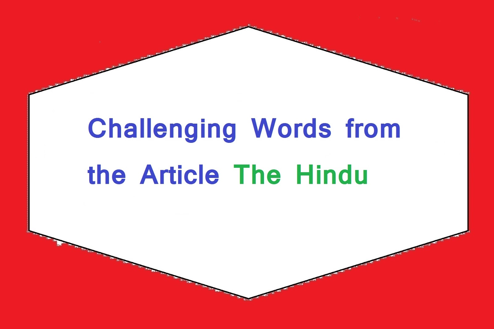 Challenging Words from the Article The Hindu | Are you checked Challenging words of The Hindu