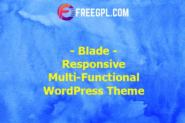 Blade - Responsive Multi-Functional WordPress Theme Nulled Download Free