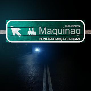 Pontas de Lança - Maquinag (Feat. Blaze) (2016)