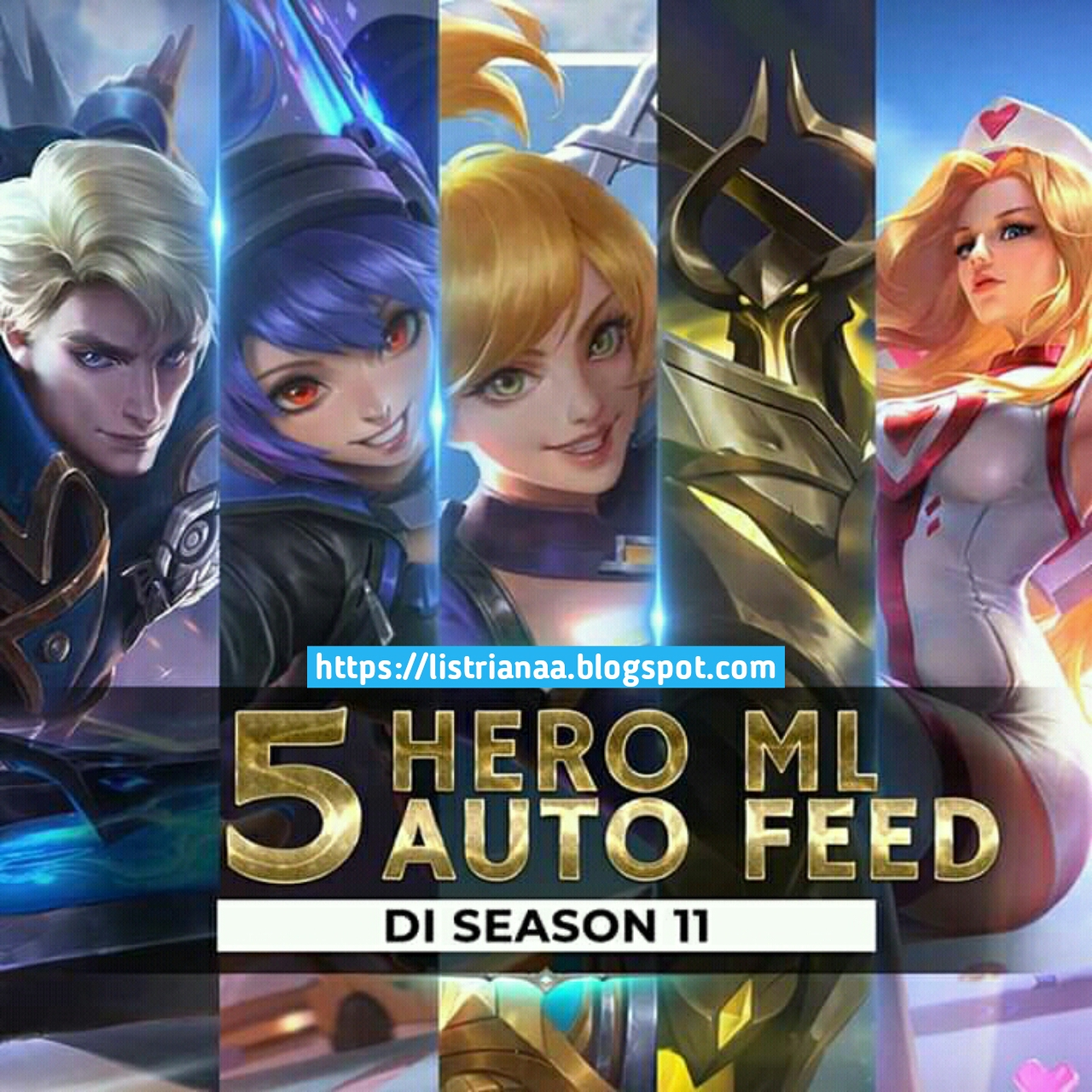 5 Hero Mobile Legends Auto Feed di Season 11+ 2