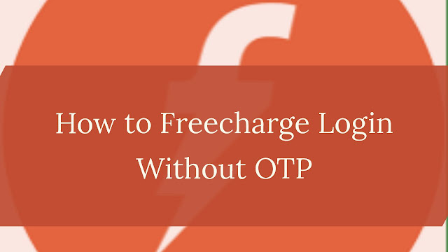 How to Freecharge login without OTP - smartinsia website
