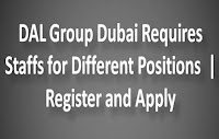 DAL Group Dubai Requires Staffs for Different Positions