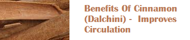 Benefits Of Cinnamon (Dalchini) -  Improves Circulation