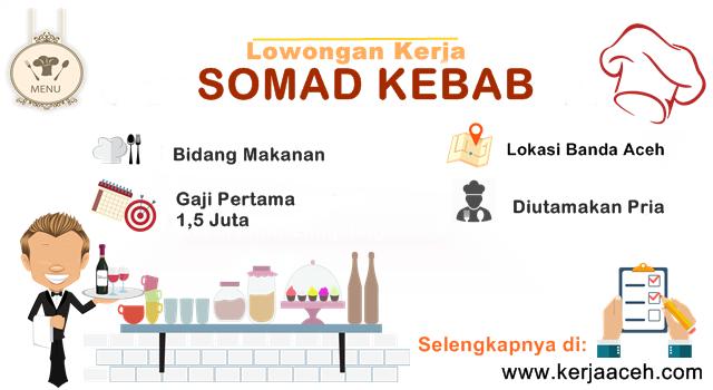 Lowongan Kerja Aceh Terbaru 2018  di Somad Kebab Banda Aceh
