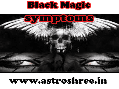 black magic symptoms by astrologer
