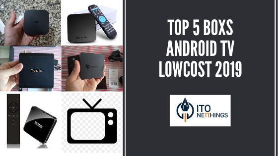 Top 5 Boxes Android Lowcost 2019