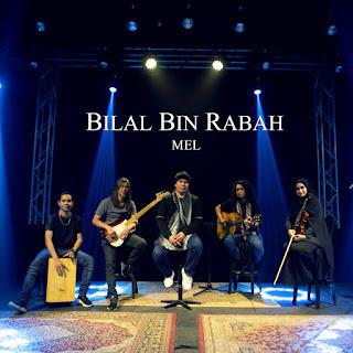 Mel - Bilal Bin Rabah MP3