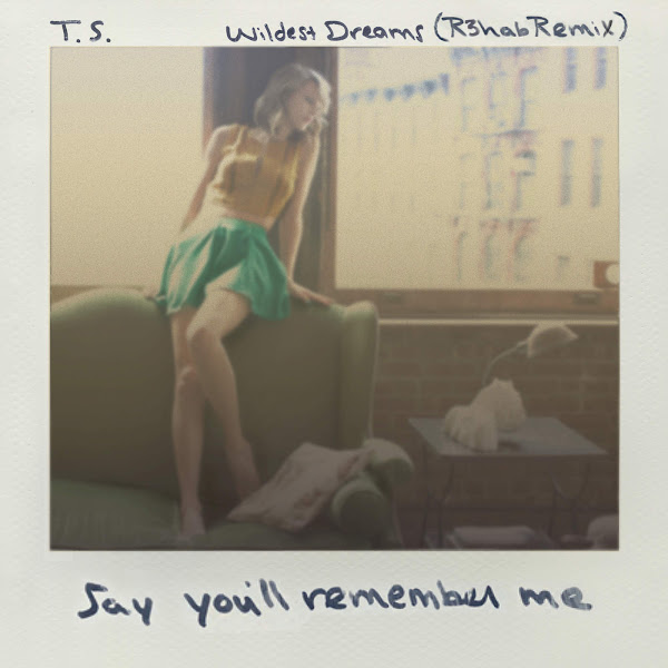 Taylor Swift - Wildest Dreams (R3hab Remix) - Single Cover