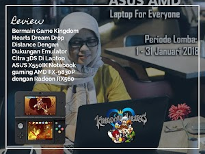Mewujudkan Impian Masa Kecil Dengan Cara Bermain Game Nintendo 3DS Kingdom Hearts Dream Drop Distance Di Laptop Gaming ASUS X550IK