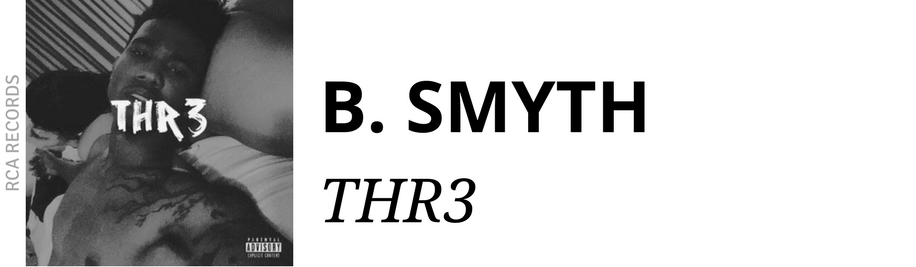 http://www.ebonynsweet.com/2017/09/b-smyth-thr3-mixtape.html