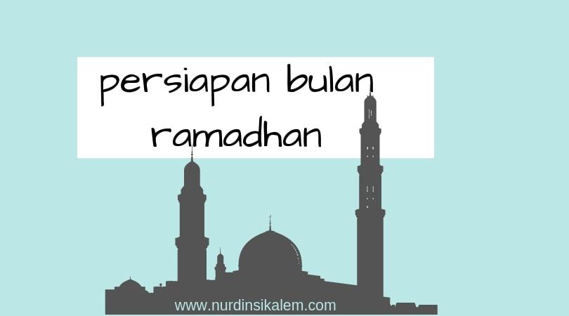 Persiapan di Bulan Ramadhan, Ini Yang Bisa Kita Lakukan