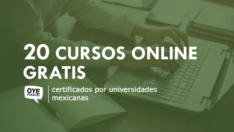 20 Cursos Online Gratis Certificados Por Universidades Mexicanas
