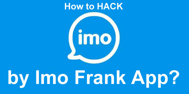 Imo Frank APK Application Download To Hack IMO messenger