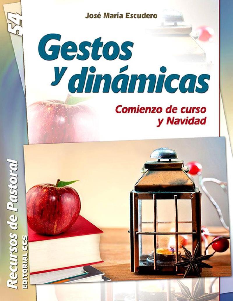 Gestos y dinámicas: Comienzo de curso y Navidad – José María Escudero