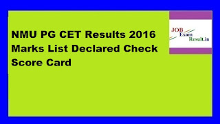 NMU PG CET Results 2016 Marks List Declared Check Score Card