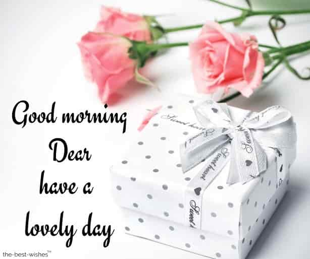 have a lovely day dear