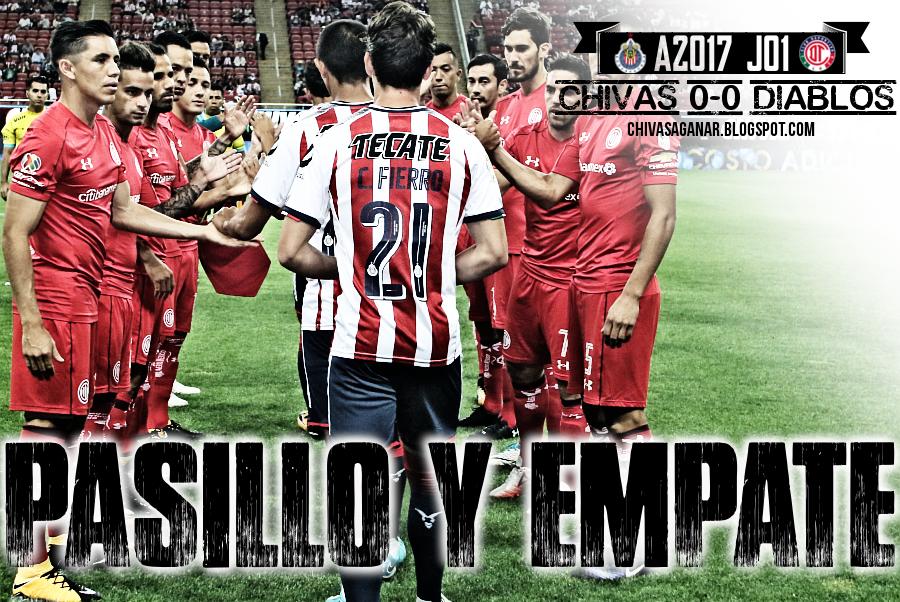 Liga MX : CD Guadalajara 0-0 Deportivo Toluca FC - Apertura 2017 - Jornada 01.