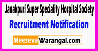 JSSHS Janakpuri Super Speciality Hospital Society Recruitment Notification 2017 Last Date 21-06-2017