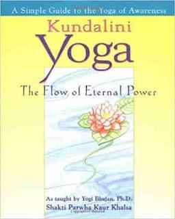 Kundalini Yoga: The Flow of Eternal Power: A Simple Guide to the Yoga of Awareness as taught by Yogi Bhajan, Ph.D. by Shakti Parwha Kaur Khalsa