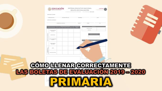 Cómo llenar correctamente las Boletas de Evaluación 2019 - 2020 de primaria