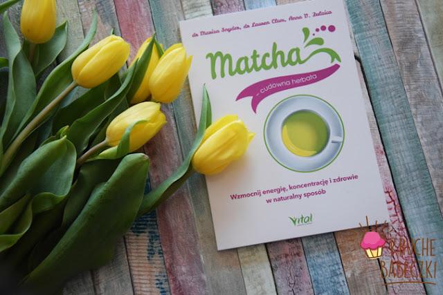 """""""Matcha cudowna herbata"""""""