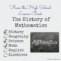 From the High School Lesson Book: The History of Mathematics. . . as a Science on Homeschool Coffee Break @ kympossibleblog.blogspot.com #highschool #homeschool