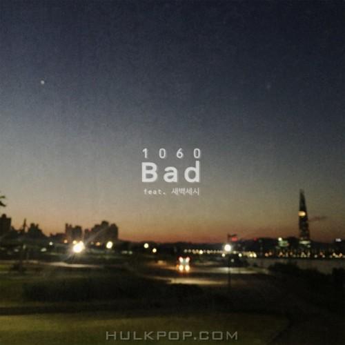 1060 – Bad – Single
