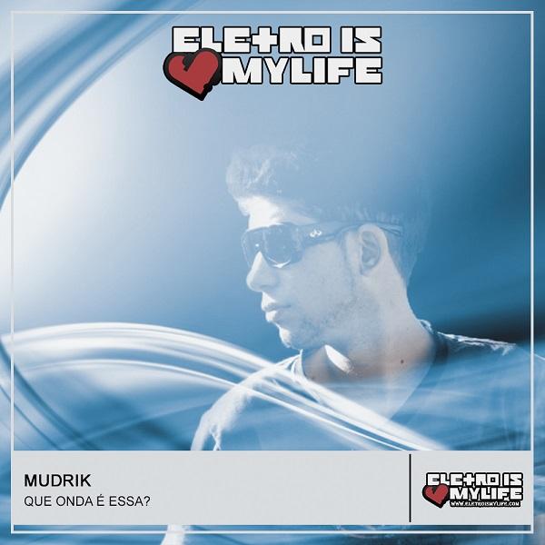 Mudrik - Que Onda e essa (Original Mix)