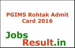 PGIMS Rohtak Admit Card 2016