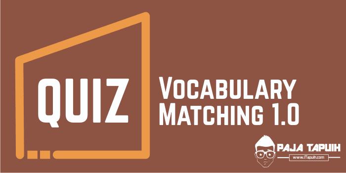 Quiz: Vocabulary Matching 1.0