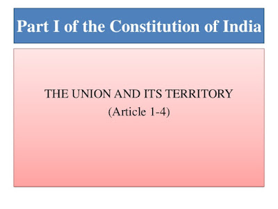 Union and Its Territory (Article 1 to 4) Part One of Indian Constitution