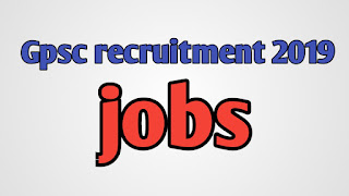 Gpsc recruitment 2019 , Gpsc ojas jobs for assistance engineer ( mechanical class -2 ) , vacancy,salary ,date of registration-gpsc ojas