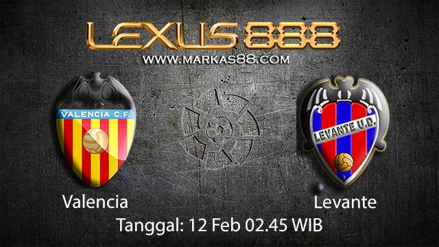 PREDIKSIBOLA - PREDIKSI TARUHAN BOLA VALENCIA VS LEVANTE 12 FEBRUARI 2018 ( SPANISH LA LIGA )