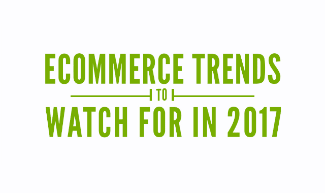 Ecommerce Trends to Watch for in 2017