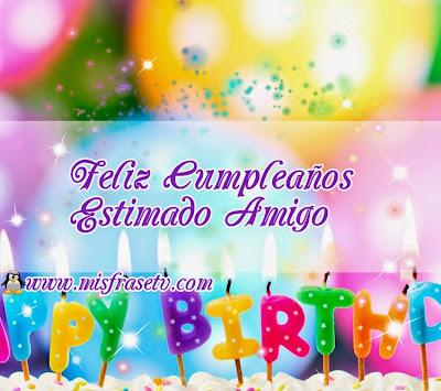 Feliz Cumpleaños, Feliz Cumpleaños Amigo, Frases de Feliz Cumpleaños para mi Amigo, Portadas de Feliz Cumpleaños,
