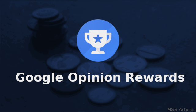Google Opinion Rewards Review [Rating: 5/5]