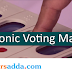 Important facts related to Electronic Voting Machine (EVM)