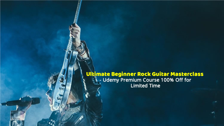Ultimate Beginner Rock Guitar Masterclass - Udemy coupon