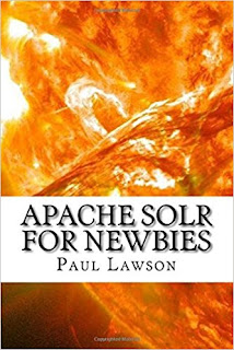 https://www.amazon.de/Apache-Solr-Newbies-Paul-Lawson/dp/1540604187/ref=sr_1_3?ie=UTF8&qid=1495703687&sr=8-3&keywords=apache+solr