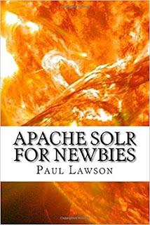 https://www.amazon.de/Apache-Solr-Newbies-Paul-Lawson/dp/1540604187/ref=sr_1_3?ie=UTF8&qid=1495703687&sr=8-3&keywords=apache+solr