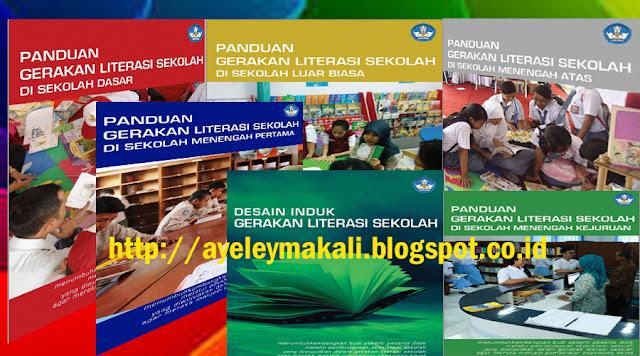 http://ayeleymakali.blogspot.co.id/2017/05/panduan-gerakan-literasi-sekolah.html