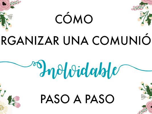 Cómo organizar una Comunión inolvidable paso a paso