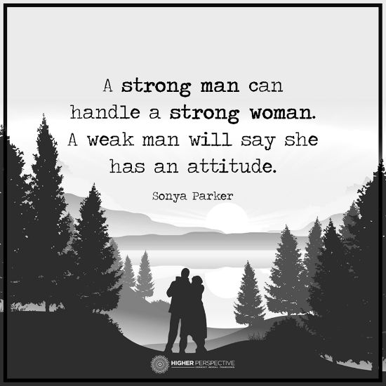 A Strong Man Can Handle A Strong Woman Quote 101 Quotes