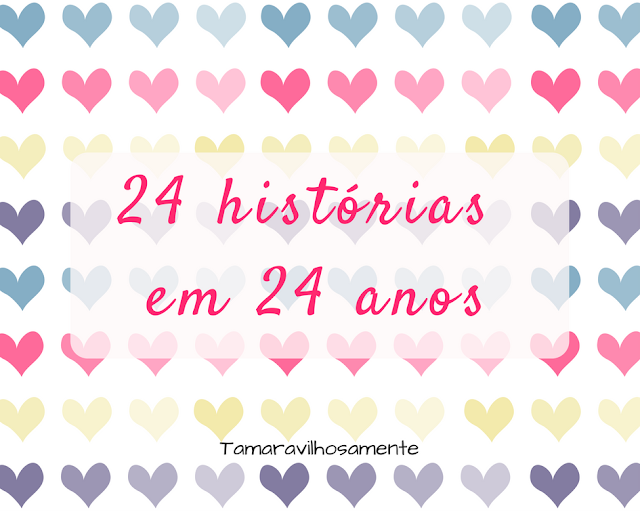 24 histórias em 24 anos - Tamaravilhosamente