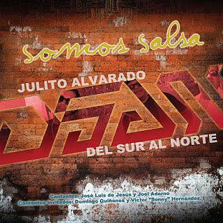 JULITO ALVARADO Y DEL SUR AL NORTE - SOMOS SALSA (2015)