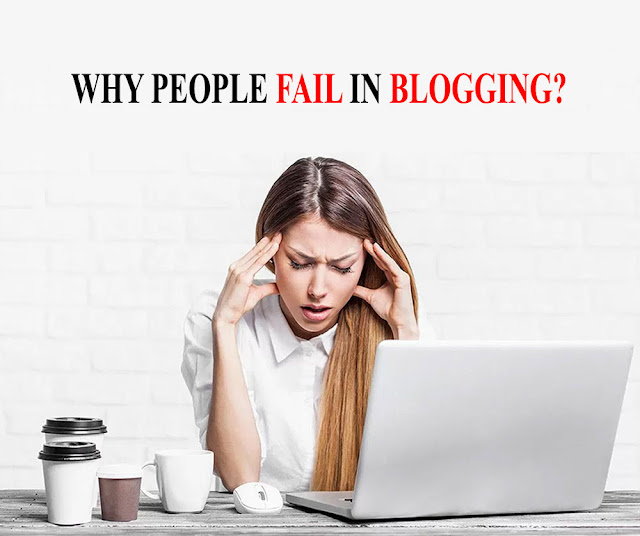 Why do People Fail in Blogging